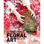 INTERNATIONAL FLORAL ART 2012/13